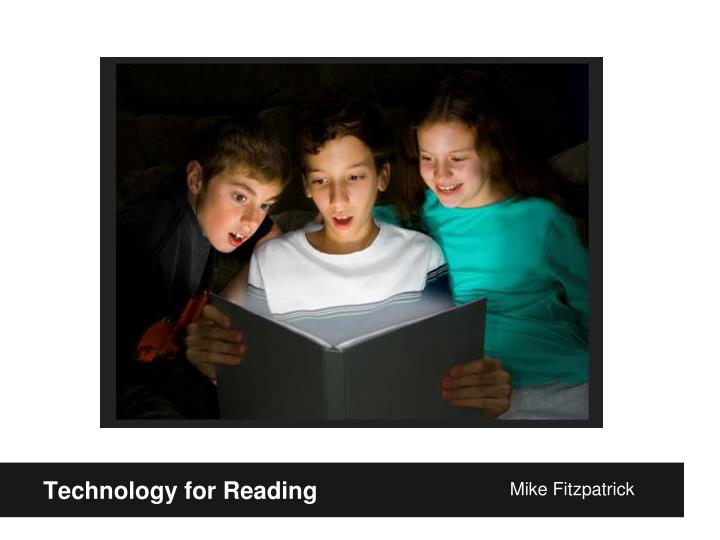 Technology for Reading