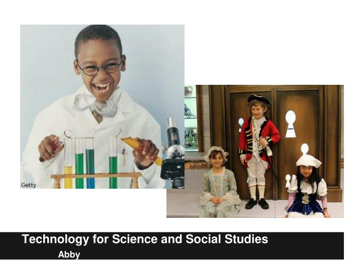 Technology for Science and Social Studies