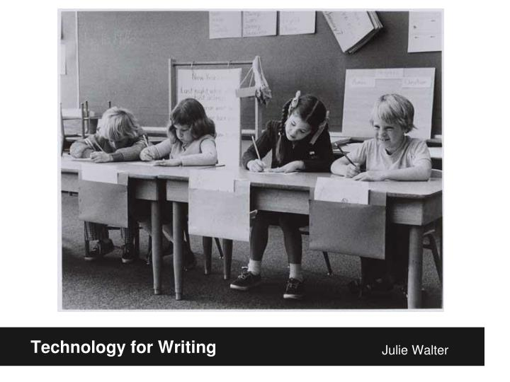 Technology for Writing
