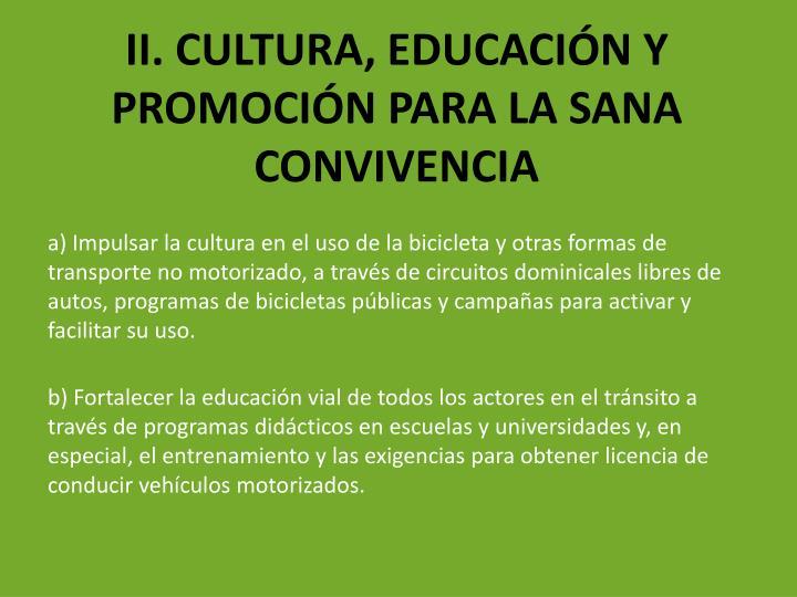 II. CULTURA, EDUCACIÓN Y PROMOCIÓN PARA LA SANA CONVIVENCIA