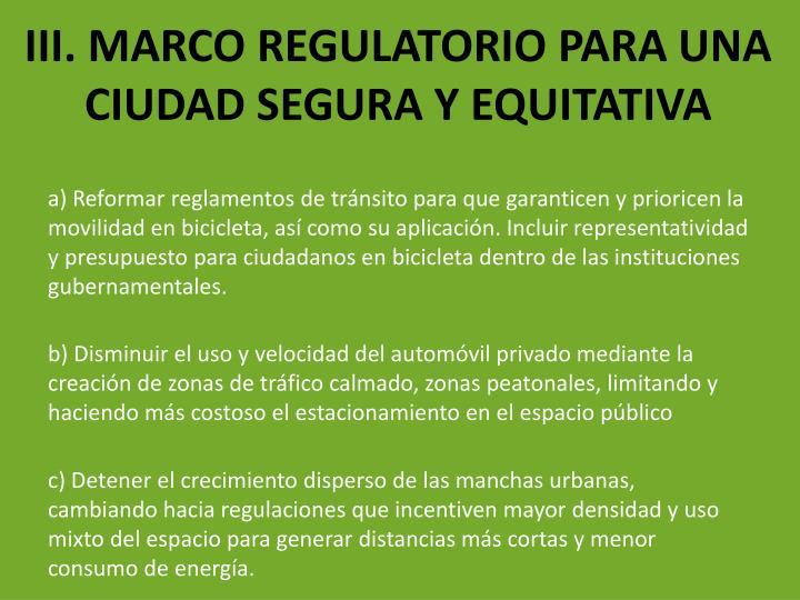 III. MARCO REGULATORIO PARA UNA CIUDAD SEGURA Y EQUITATIVA