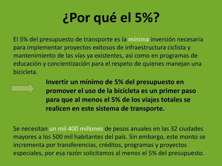 El 5% del presupuesto de transporte es la