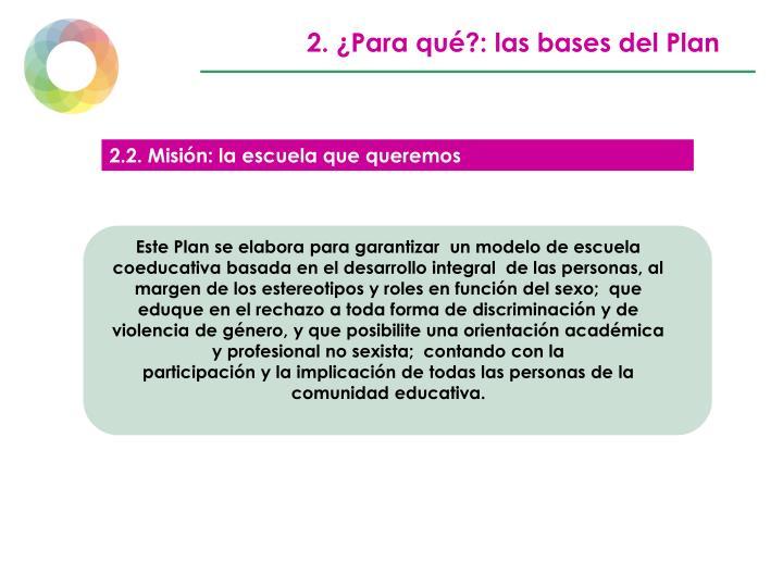 2. ¿Para qué?: las bases del Plan