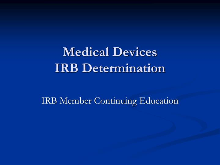 Medical devices irb determination