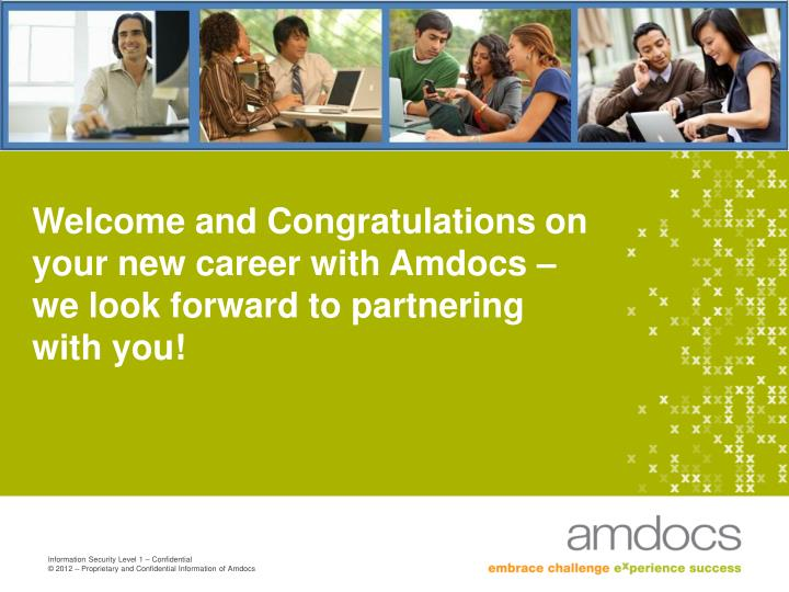 Welcome and congratulations on your new career with amdocs we look forward to partnering with you