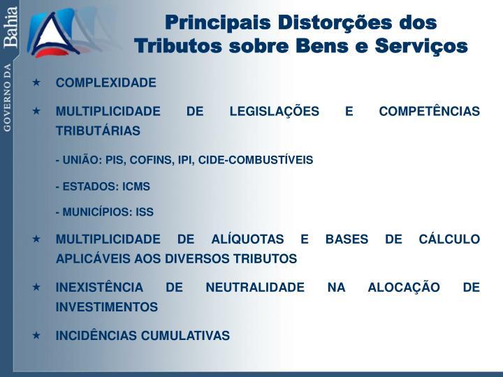 Principais Distorções dos Tributos sobre Bens e Serviços