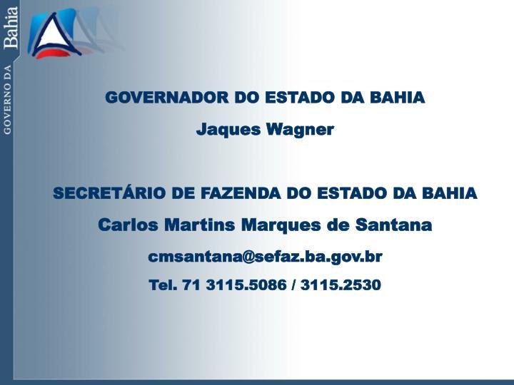 GOVERNADOR DO ESTADO DA BAHIA