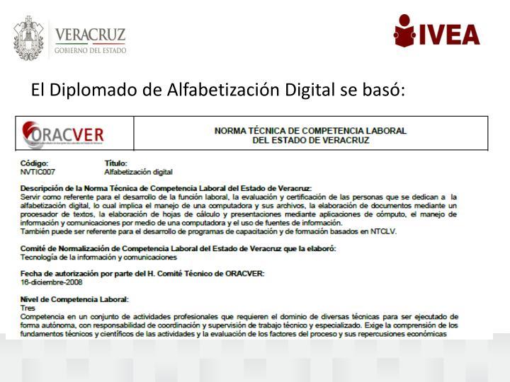 El Diplomado de Alfabetización Digital se basó: