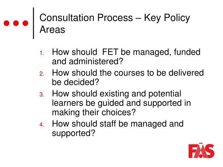 Consultation Process – Key Policy Areas