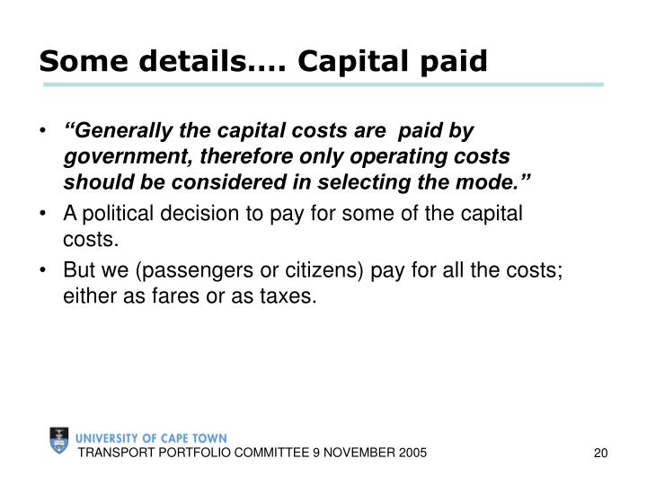 """Generally the capital costs are  paid by government, therefore only operating costs should be considered in selecting the mode."""
