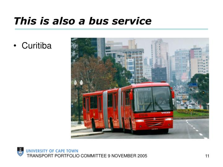 This is also a bus service