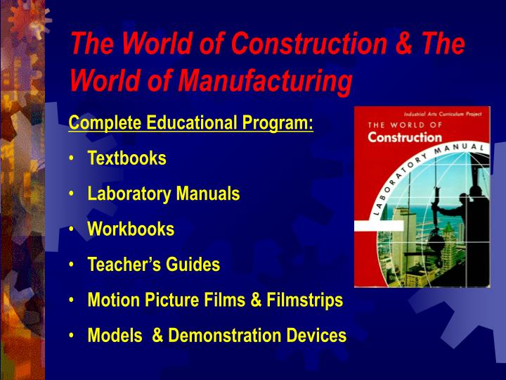 The World of Construction & The World of Manufacturing