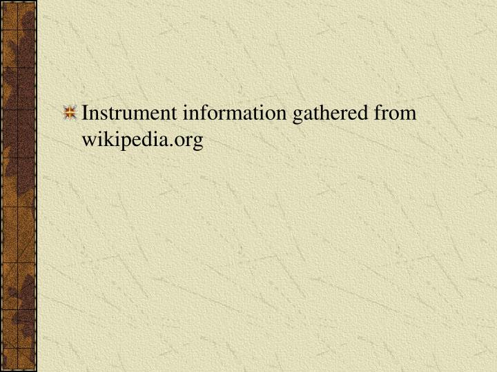 Instrument information gathered from wikipedia.org