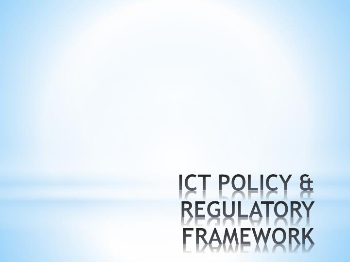 Ict policy regulatory framework