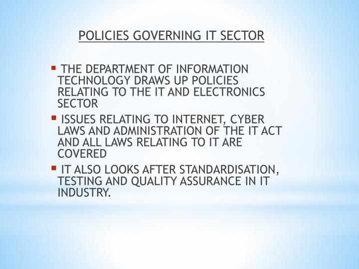 POLICIES GOVERNING IT SECTOR