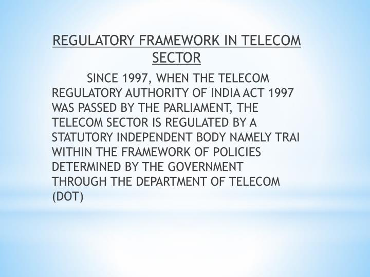 REGULATORY FRAMEWORK IN TELECOM SECTOR