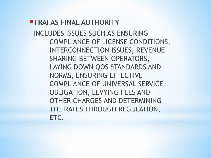 TRAI AS FINAL AUTHORITY