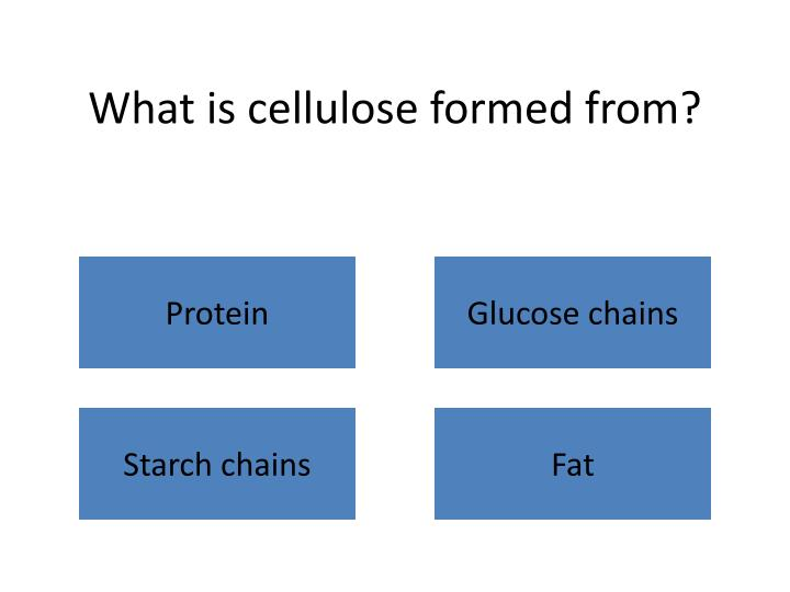 What is cellulose formed from?