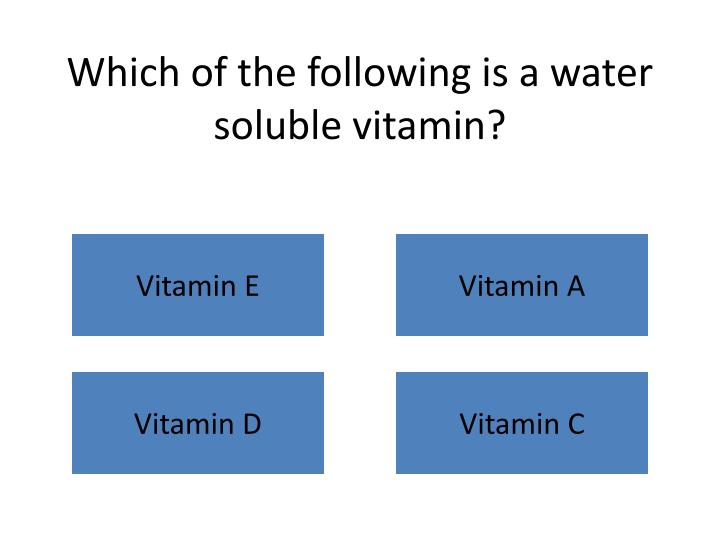 Which of the following is a water soluble vitamin?