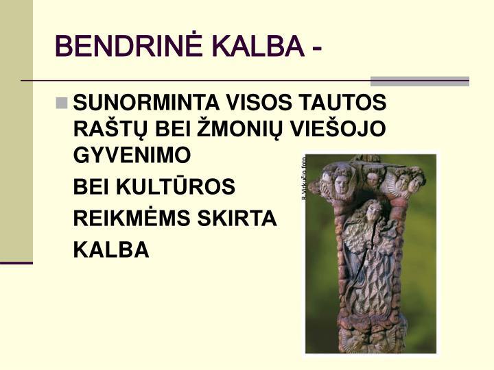 BENDRINĖ KALBA -