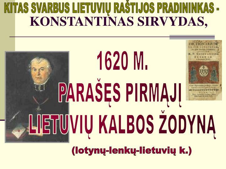KITAS SVARBUS LIETUVIŲ RAŠTIJOS PRADININKAS -