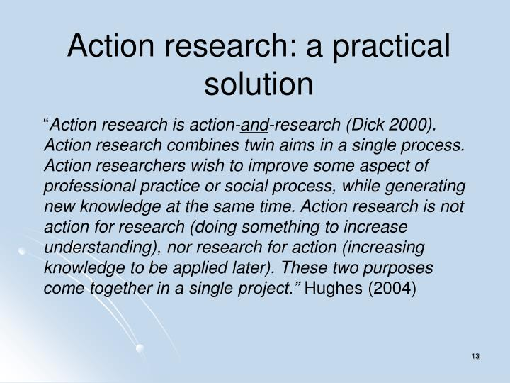 Action research: a practical solution