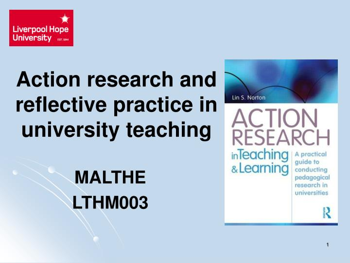 Action research and reflective practice in university teaching