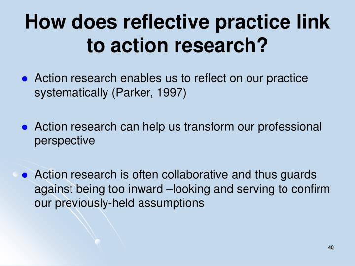 How does reflective practice link to action research?