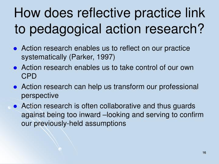 How does reflective practice link to pedagogical action research?