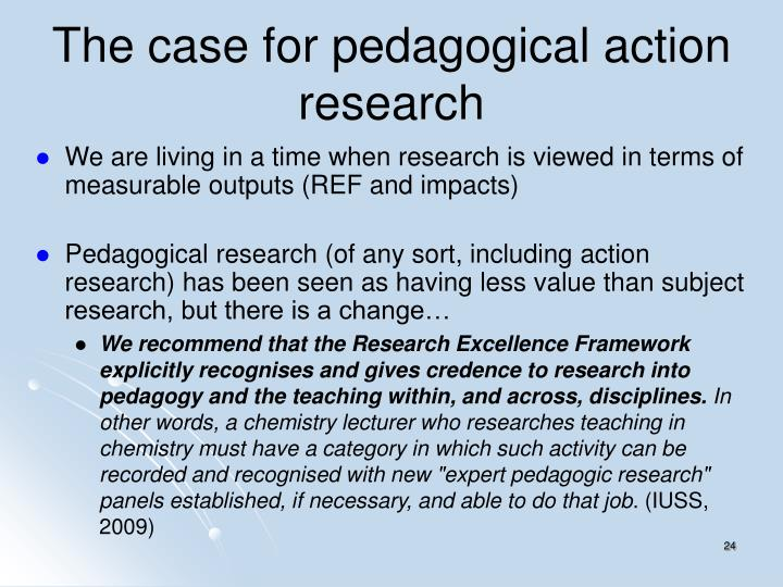 The case for pedagogical action research