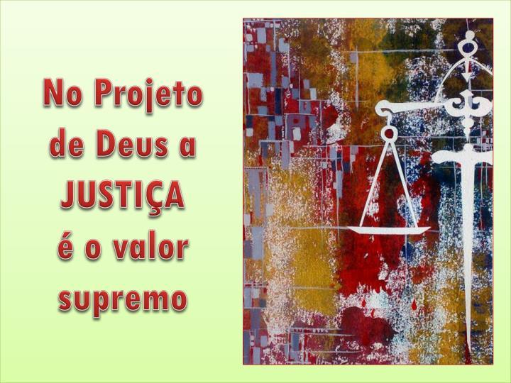 No Projeto de Deus a JUSTIÇA