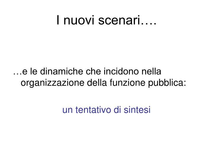 I nuovi scenari….