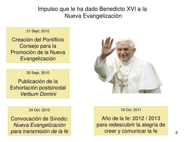 Impulso que le ha dado Benedicto XVI a la