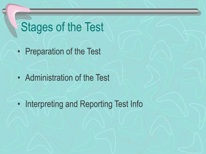 Stages of the Test