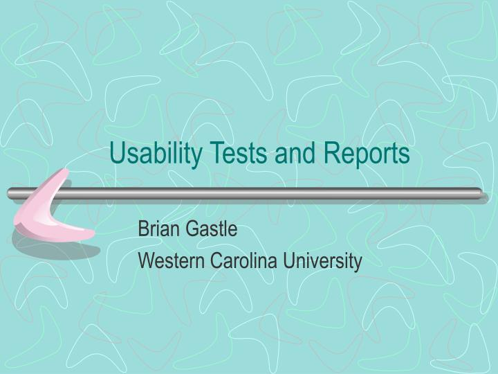 Usability tests and reports