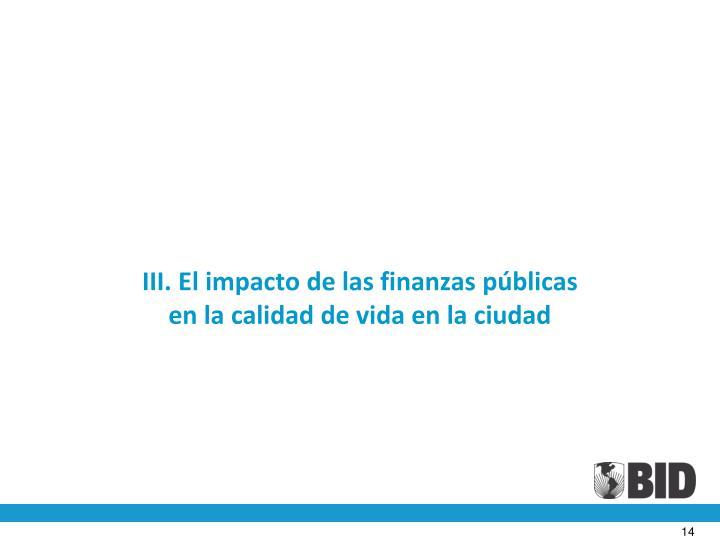 III. El impacto de las finanzas públicas
