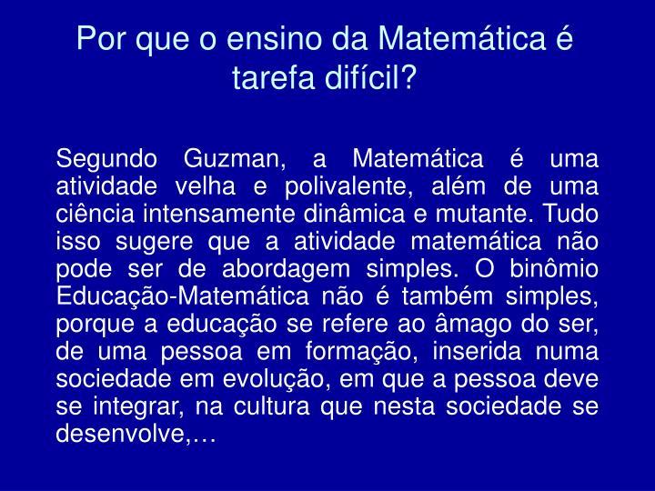Por que o ensino da Matemática é  tarefa difícil?