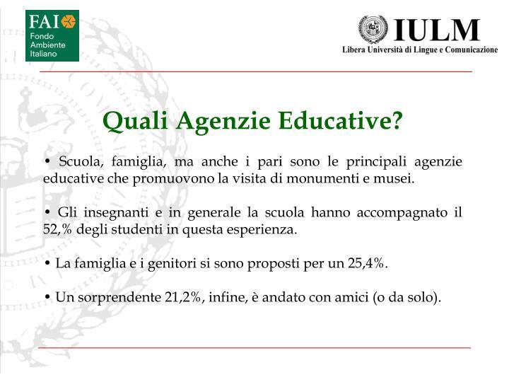 Quali Agenzie Educative?