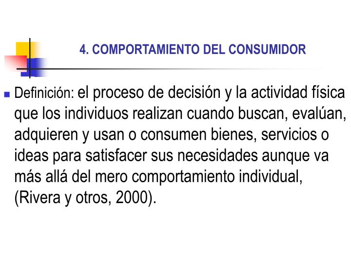 4. COMPORTAMIENTO DEL CONSUMIDOR