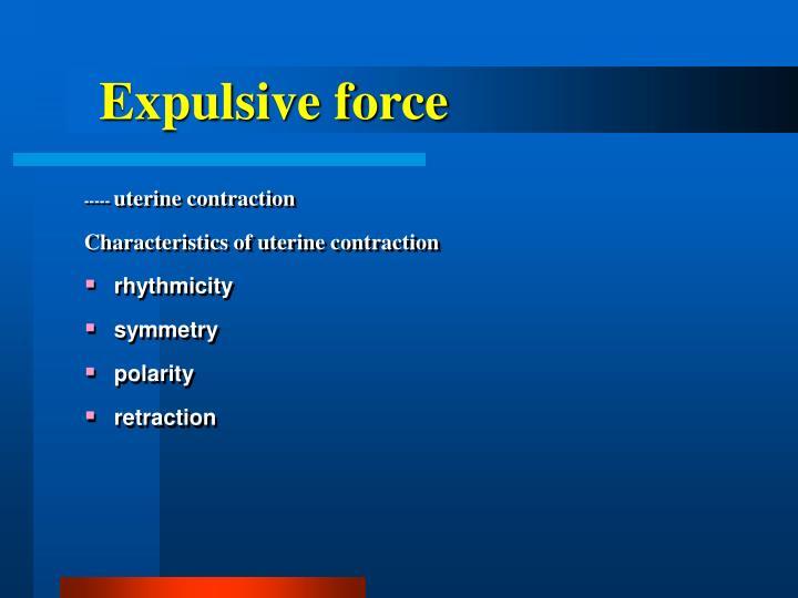 Expulsive force