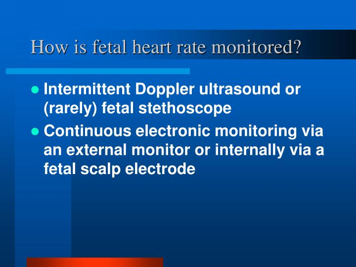 How is fetal heart rate monitored?
