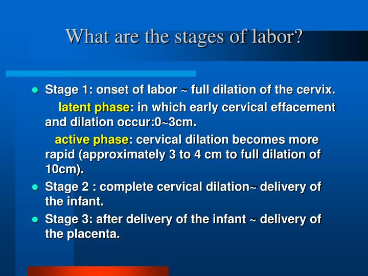What are the stages of labor?