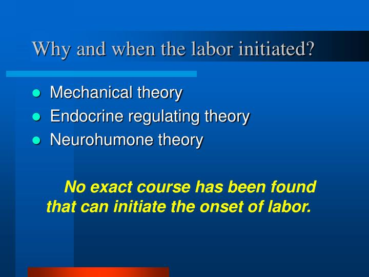 Why and when the labor initiated?