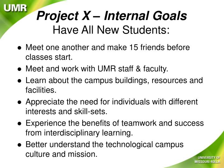 Project x internal goals have all new students