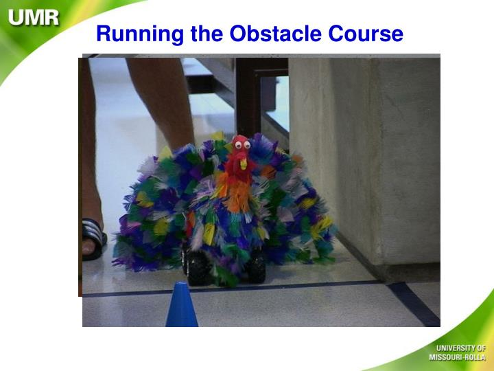 Running the Obstacle Course