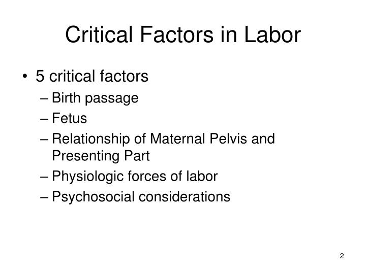 Critical Factors in Labor