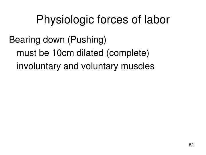 Physiologic forces of labor