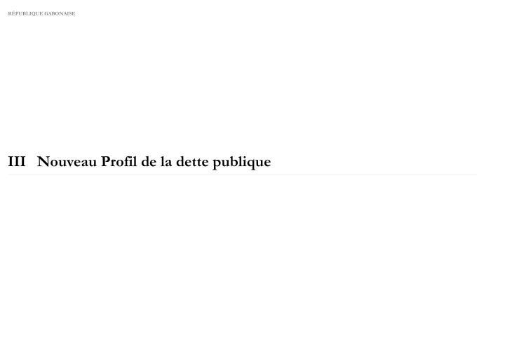 IIINouveau Profil de la dette publique