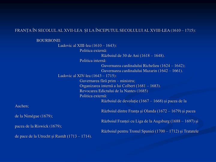 FRANȚA ÎN SECOLUL AL XVII-LEA  ȘI LA ÎNCEPUTUL SECOLULUI AL XVIII-LEA (1610 – 1715):
