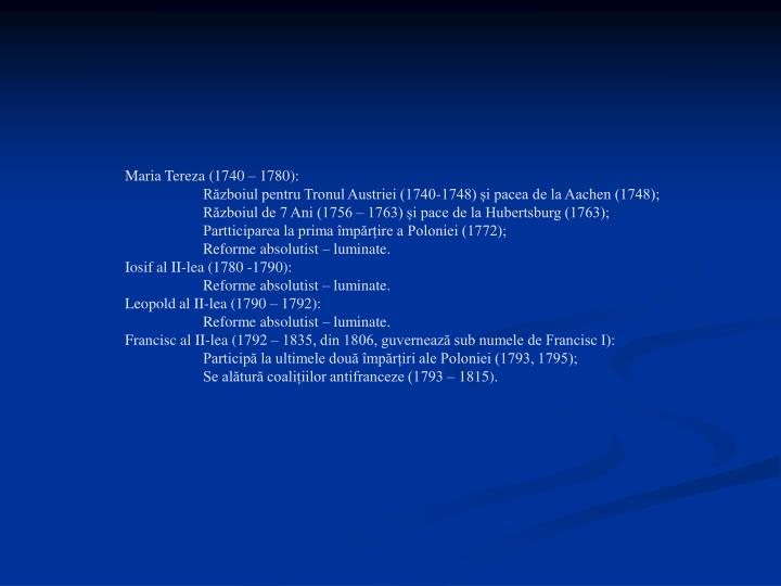 Maria Tereza (1740 – 1780):